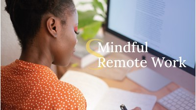 Mindful Remote Work - your toolkit to unlock the potential of WFH